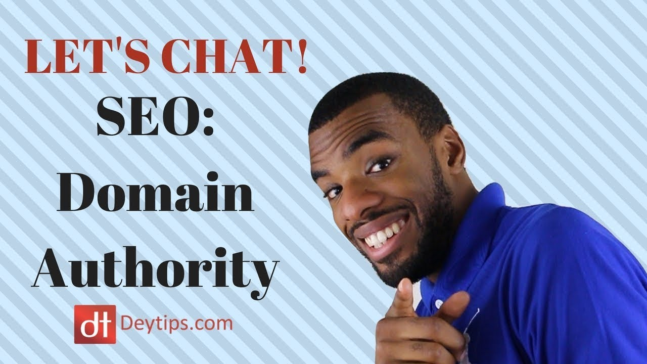 LET'S CHAT : Search Engine Optimization (SEO) & Domain authority