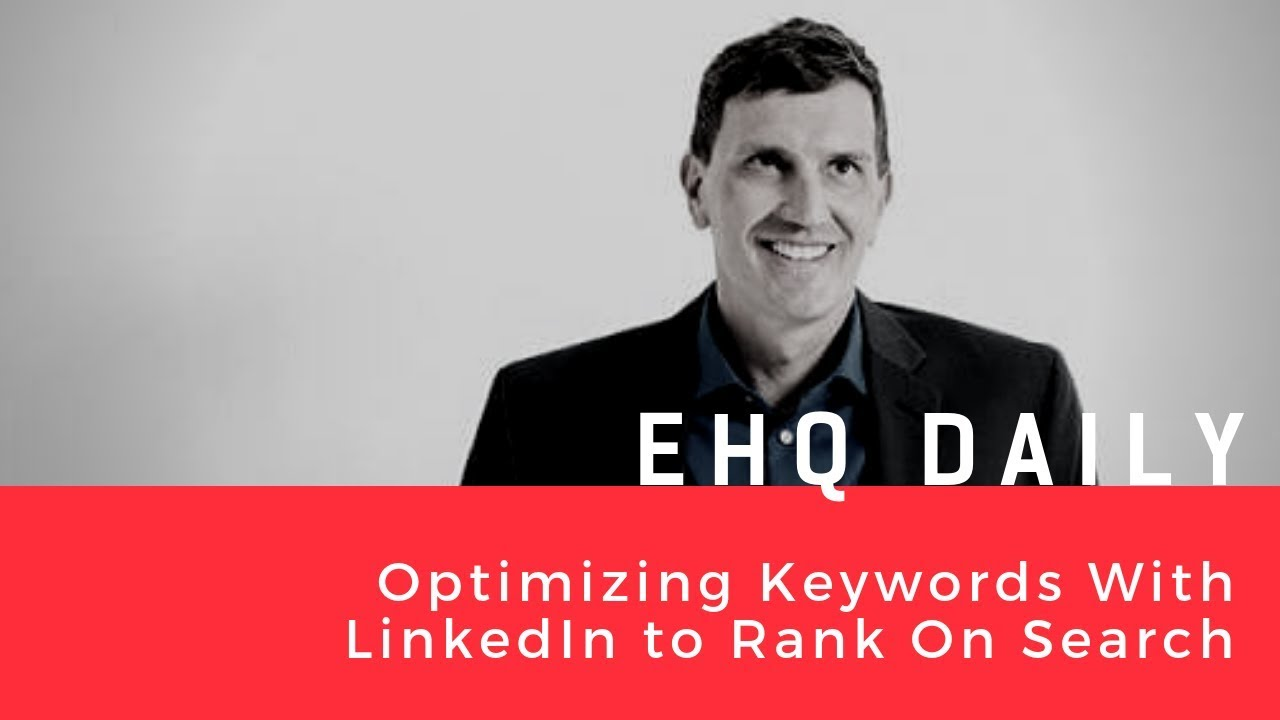 LinkedIn Profile SEO: Tips For Optimizing Keywords To Rank On Search - Chris Raulf Interview