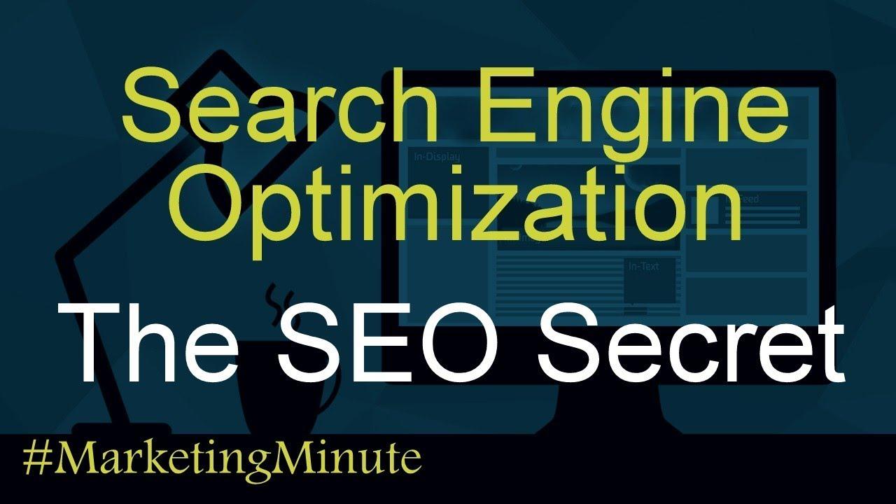 "Marketing Minute 101: ""The True Secret to Search Engine Optimization (SEO, Digital Marketing)"