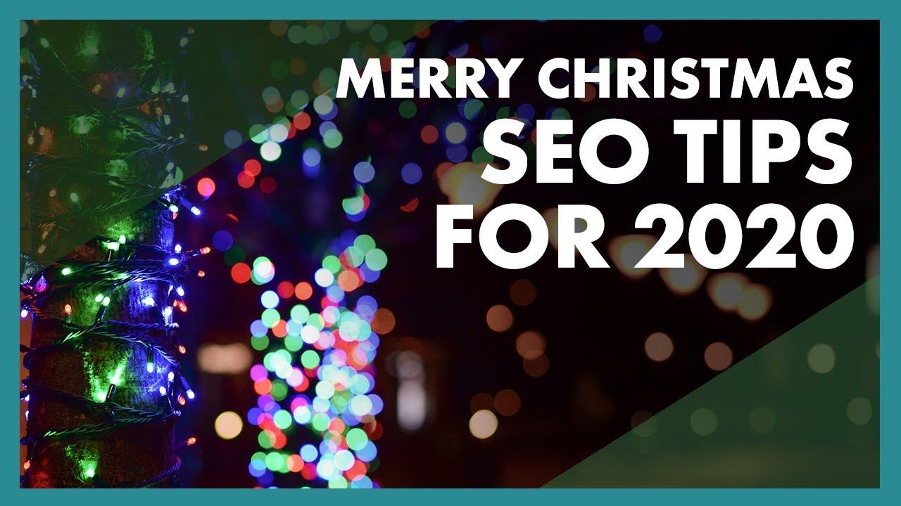 Merry Christmas: SEO Tips for 2020