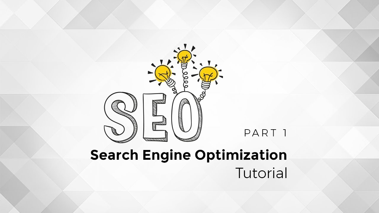 Search Engine Optimization Tutorial: Part 1