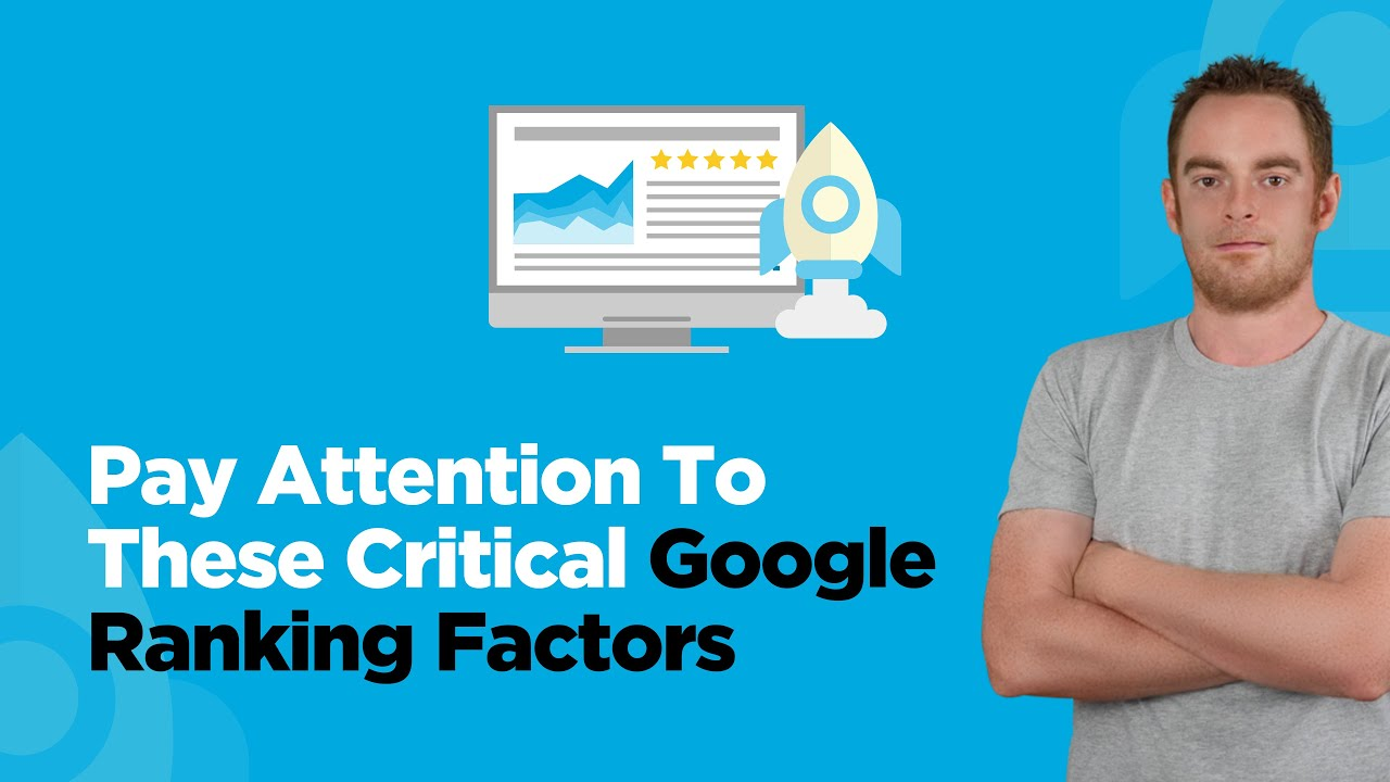 The 3x Google Ranking Factors That Make A Difference In 2019