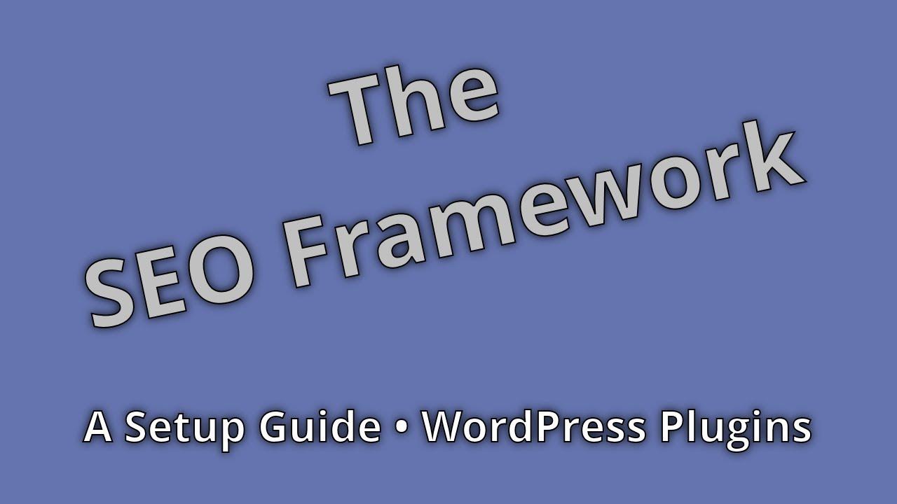The SEO Framework - Plugin Setup Guide For WordPress