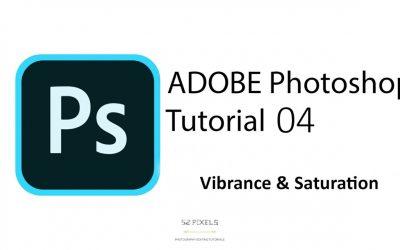 Adobe Photoshop – Tutorial 4 ( Adjustments – Vibrance )