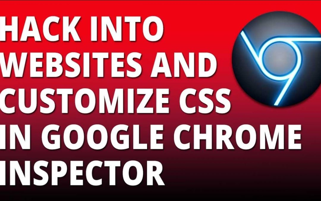 Hack Websites and Customize CSS with Chrome Inspector