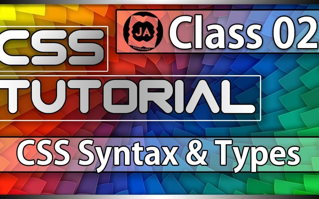 Class 02 || CSS Syntax || CSS Syntax Types || Learn CSS || Tamil || JA Tech