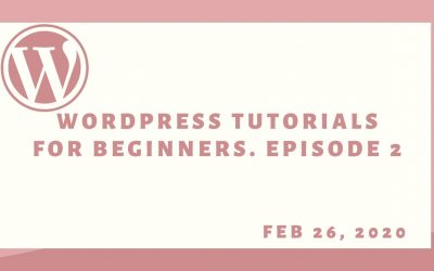 WordPress tutorials for beginners. How to make a WordPress website step by step. episode 2
