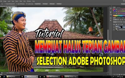 Tutorial Membuat Halus Tepian Gambar Hasil Seleksi Adobe Photoshop