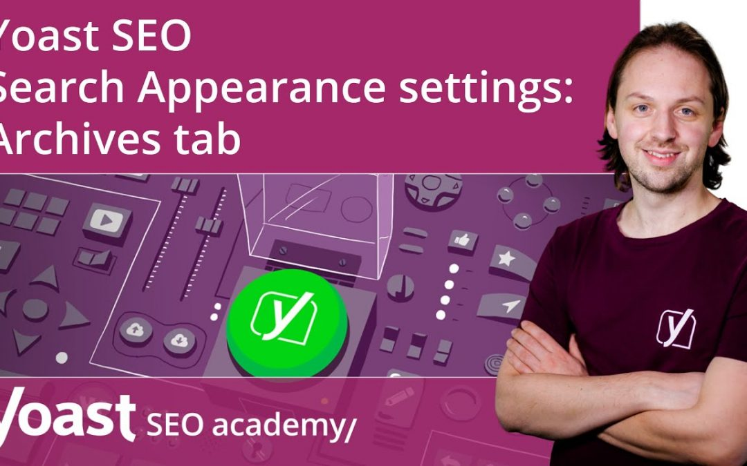 search engine optimization tips – How to configure the Yoast SEO Search Appearance settings: Archives tab | Yoast SEO for WordPress
