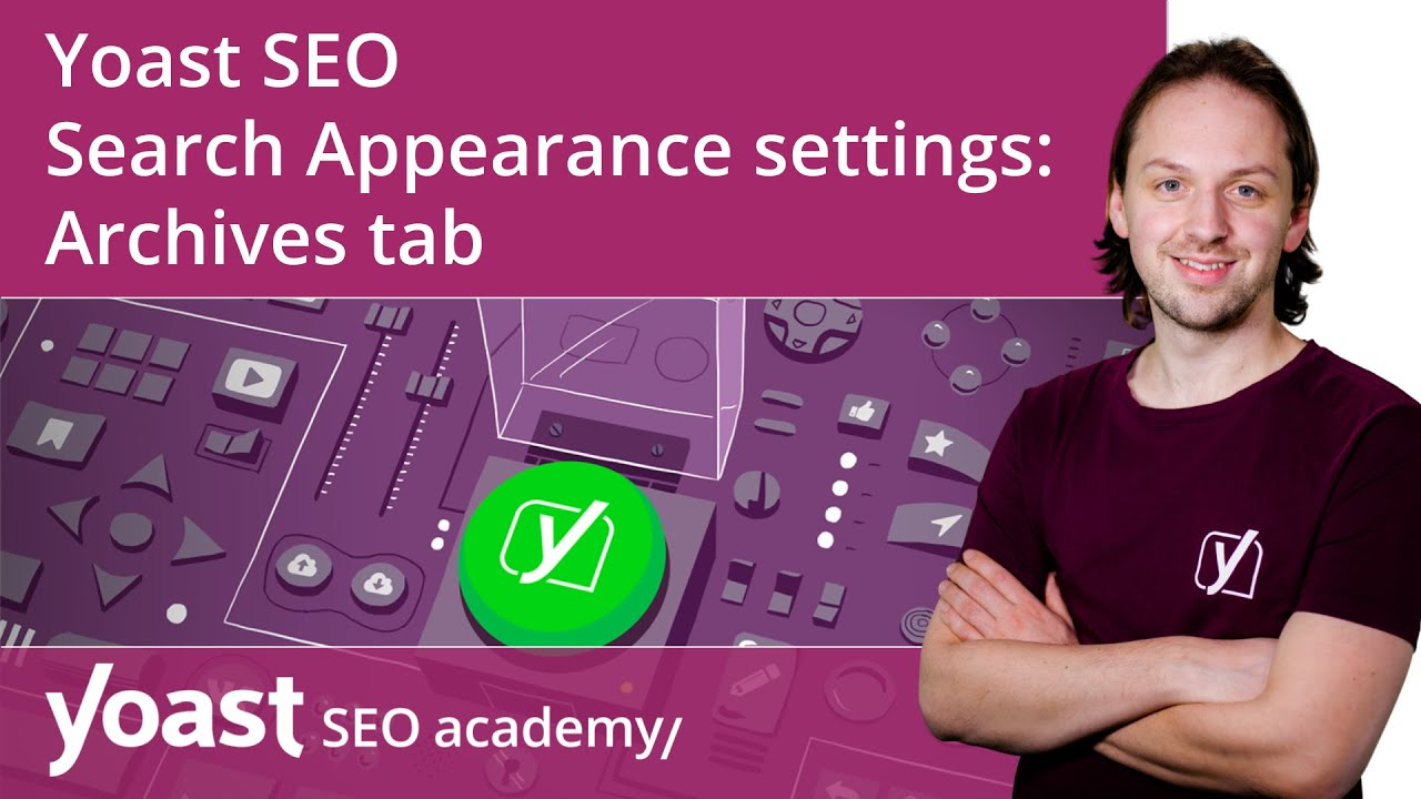 How to configure the Yoast SEO Search Appearance settings: Archives tab | Yoast SEO for WordPress