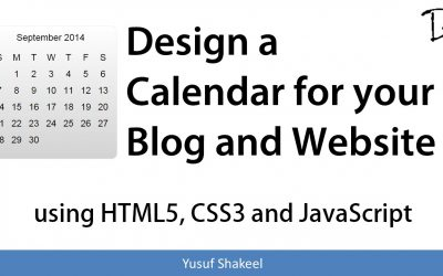 Do It Yourself – Tutorials – Design a Calendar for your Blog and Website using HTML5 CSS3 and JavaScript