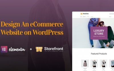 Do It Yourself – Tutorials – How to Design an eCommerce Website With Elementor, WooCommerce & Storefront