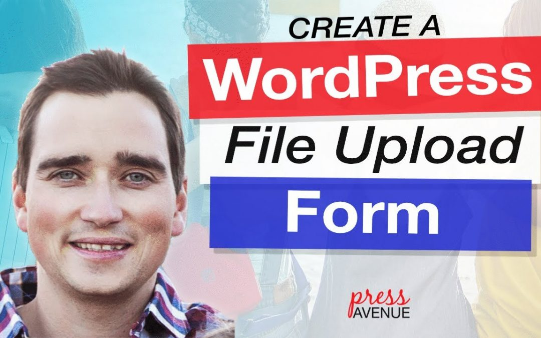 How to Create a Wordpress Upload Form