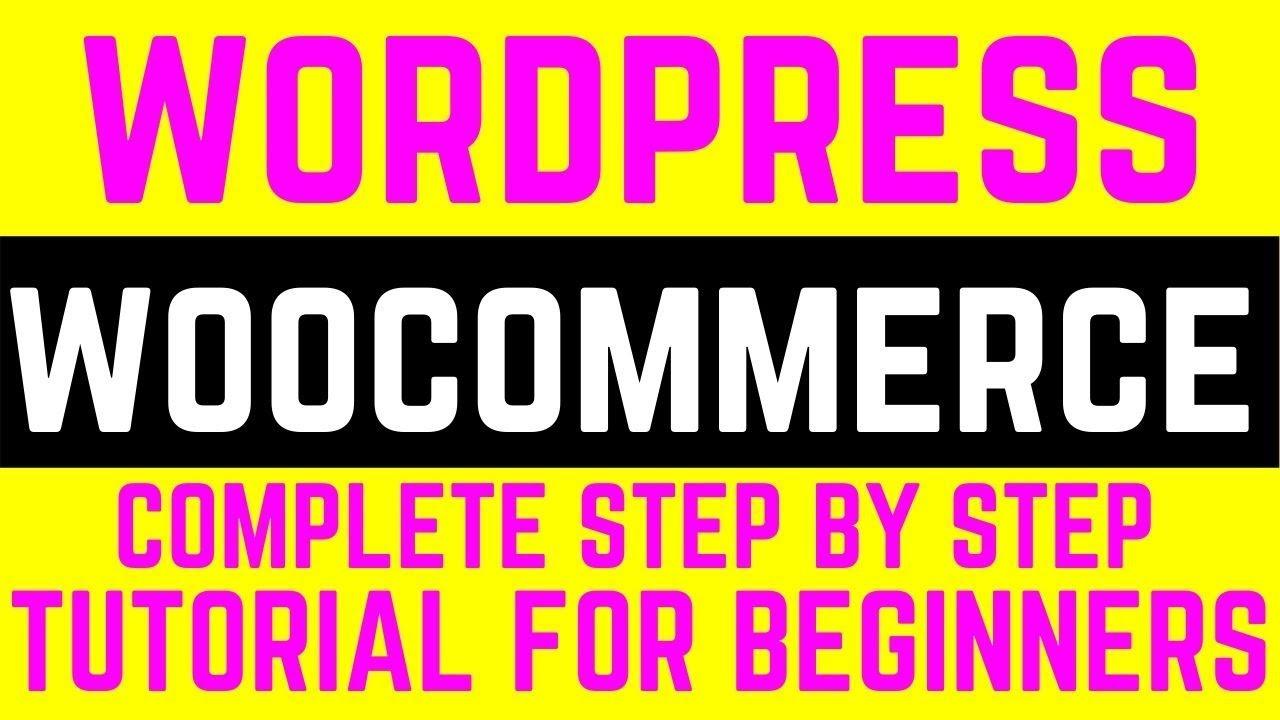 Wordpress Woocommerce Tutorial For Beginners I Wordpress Ecommerce Website Tutorial 2020