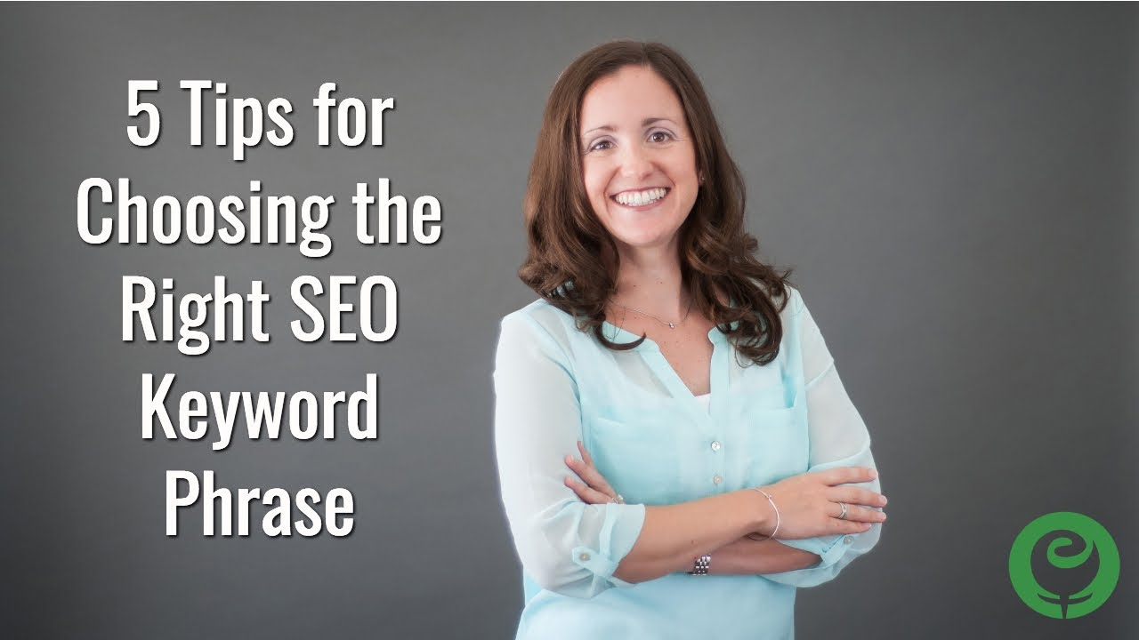 5 Tips for Choosing the Right SEO Keyword Phrase