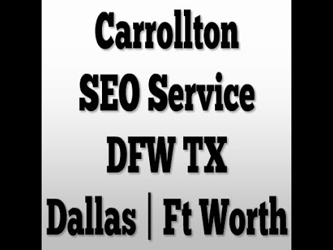 Carrollton SEO | Search Engine Optimization Service DFW TX Review