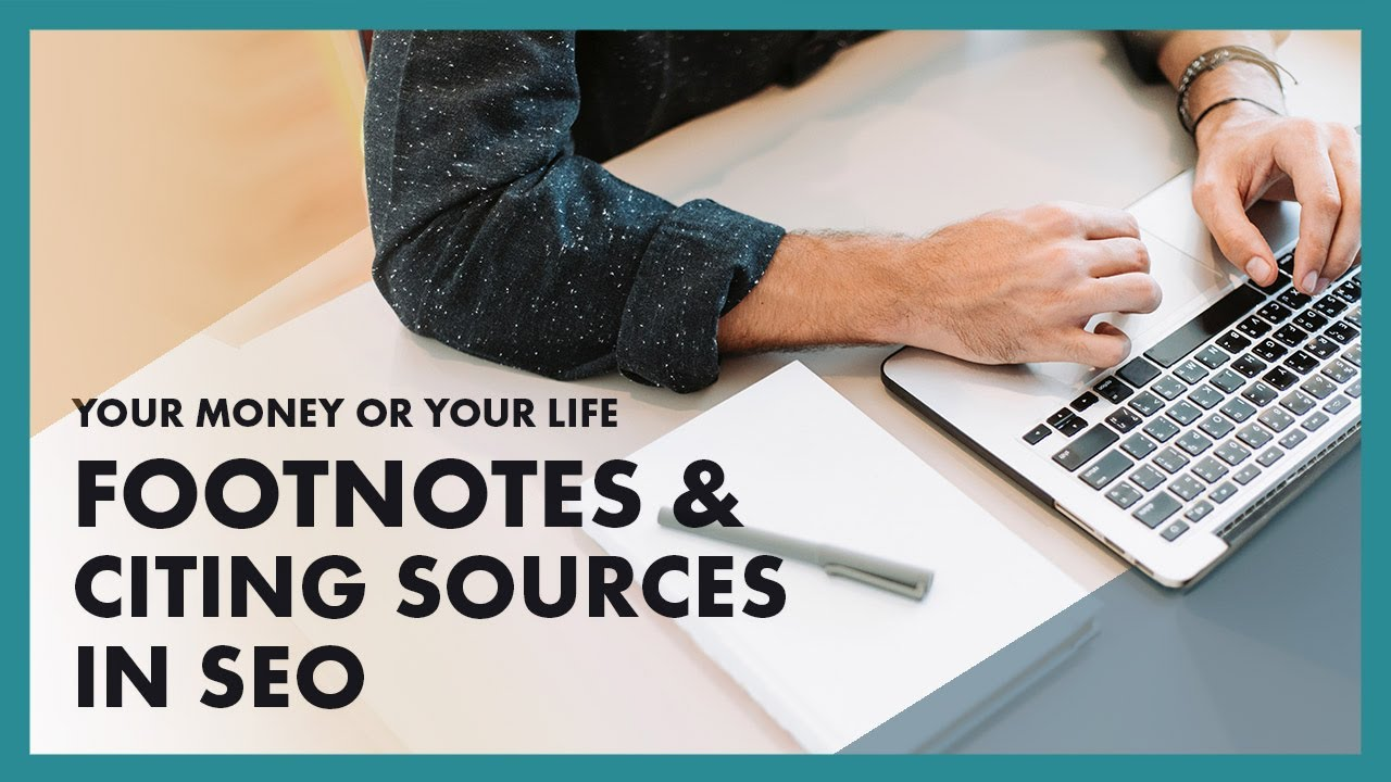Citing Sources in YMYL Sites and Other SEO