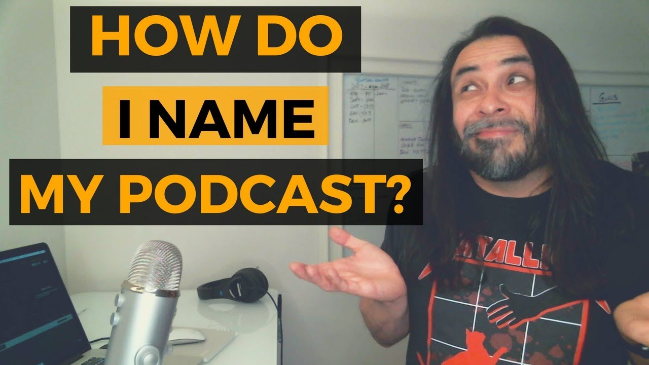 How Do I Name My Podcast?