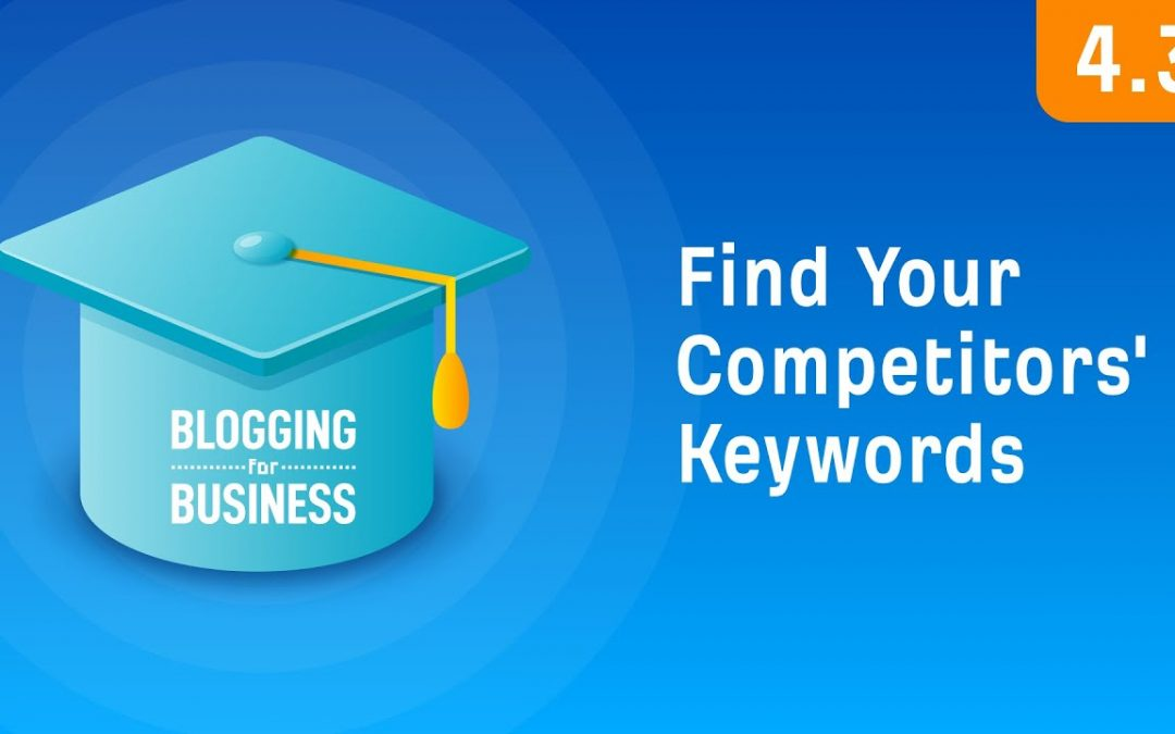 search engine optimization tips – How to Find Keywords Your Competitors are Ranking For [4.3]