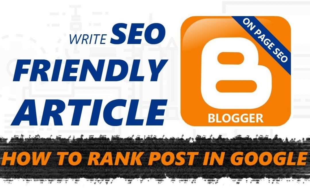 search engine optimization tips – How to Write Perfect Seo Friendly Article On Blogger – Optimized Article Writing Tips [Hindi]