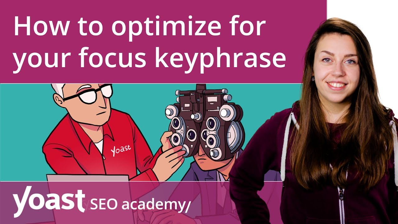 How to optimize for your focus keyphrase with Yoast SEO | Yoast SEO for WordPress