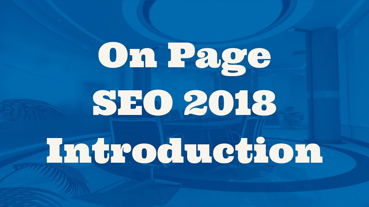 On Page SEO 2018 Introduction