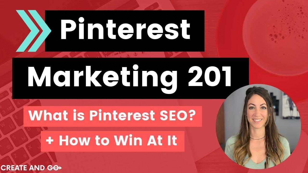 Pinterest Marketing 201: How to Win Pinterest SEO