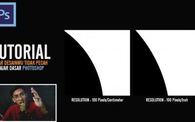 TUTORIAL DESAIN TIDAK PECAH | AGAR DESAINMU HD/TIDAK PECAH | TUTORIAL ADOBE PHOTOSHOP CS6