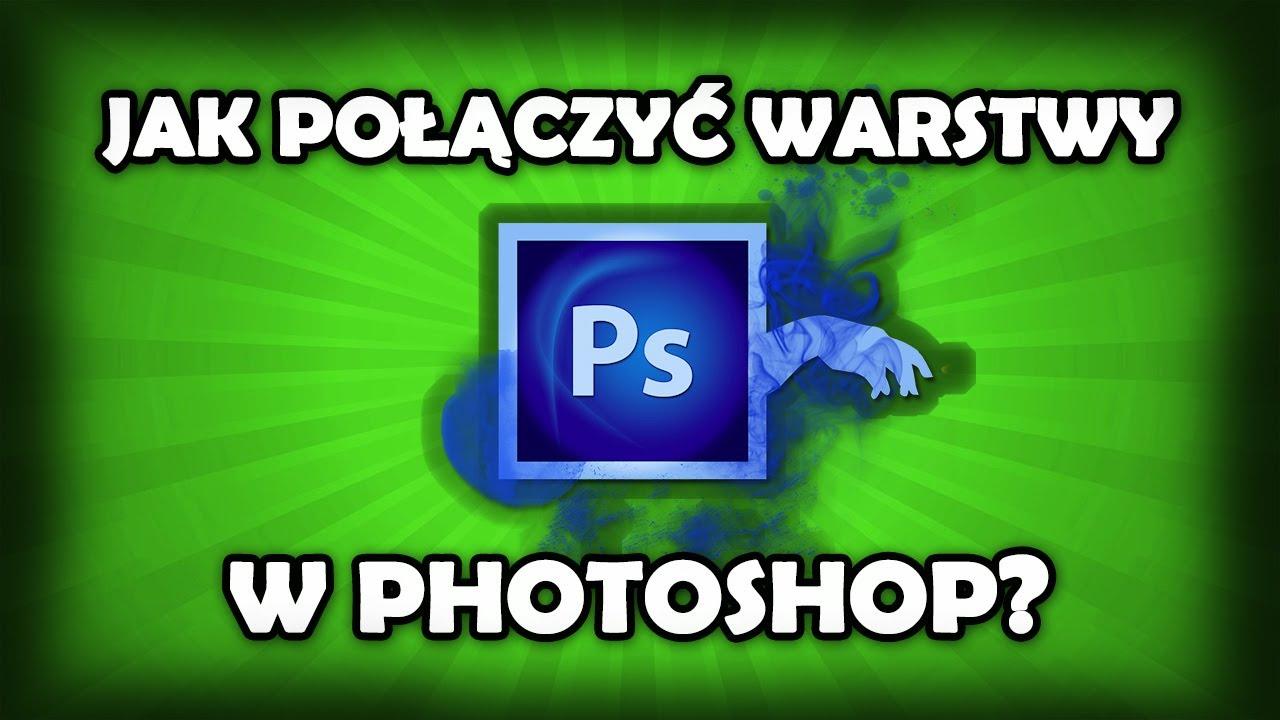 Tutorial Photoshop - Jak połączyć warstwy w Photoshopie?