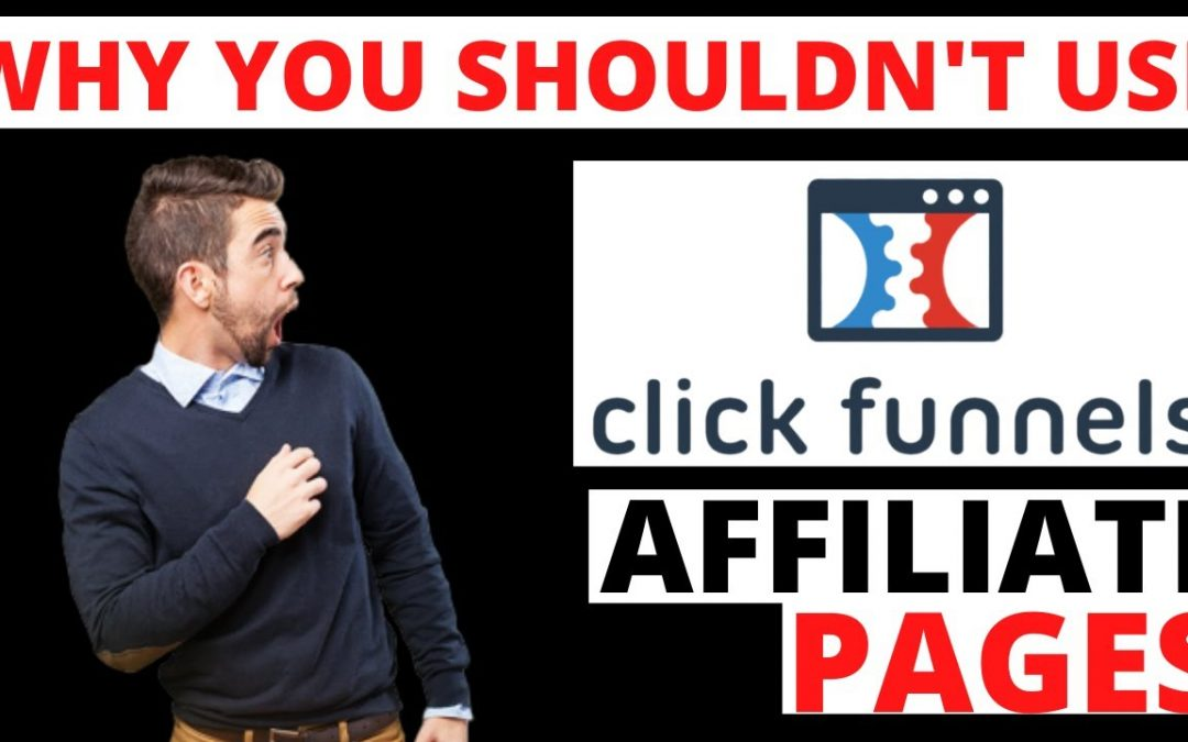 Why You Shouldn't Use Clickfunnels For Your Affiliate Pages