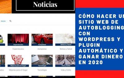 Cómo hacer un sitio web de AutoBlogging con WordPress y Plugin automático y ganar dinero en 2020