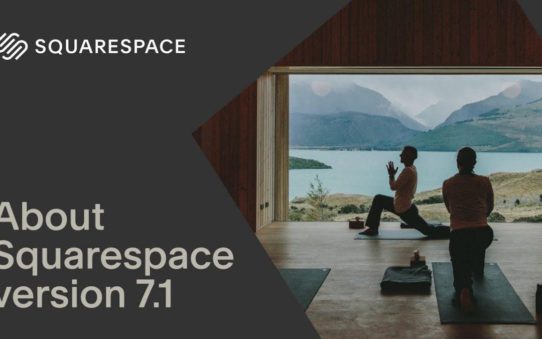 About Squarespace Version 7.1 | Squarespace Tutorial