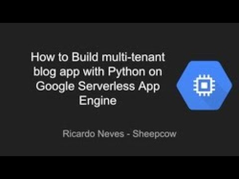 Build Multi tenant Blog APP With Python on Google Serverless App Engine   Education Ecosystem