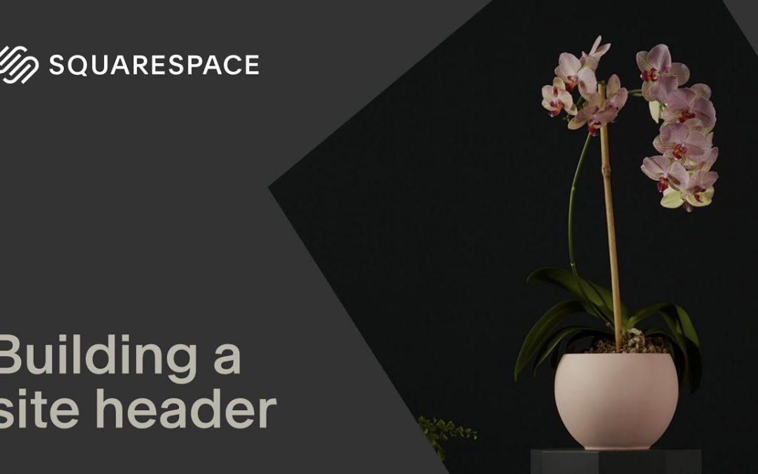 Building a Site Header | Squarespace Tutorial