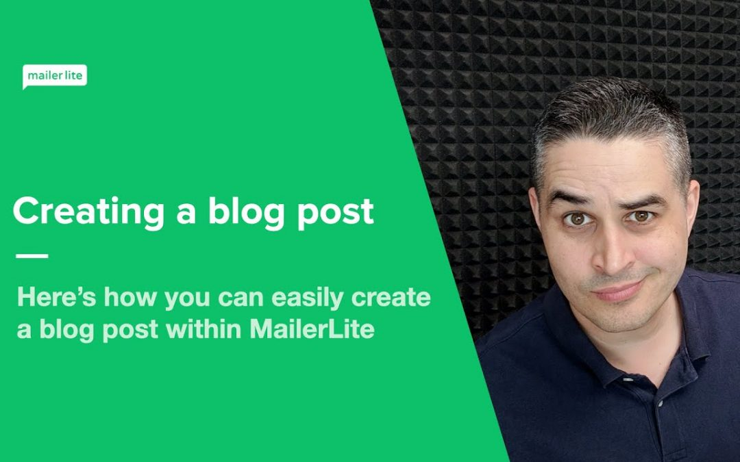 Creating a blog post - How to easily create blog posts in MailerLite