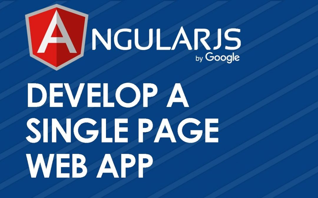 Develop a Single Page Web App with Angular JS