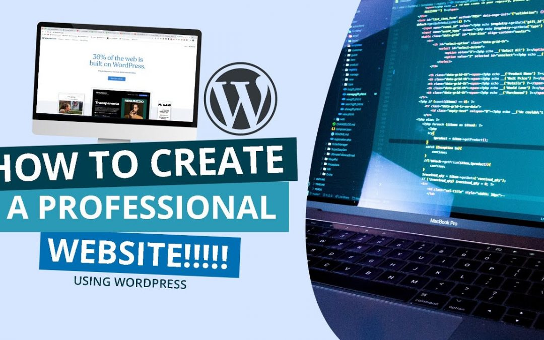 Easy steps to creating a professional website using WordPress | Part 1
