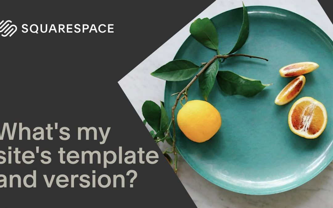 Finding Your Site Template and Version | Squarespace Tutorial
