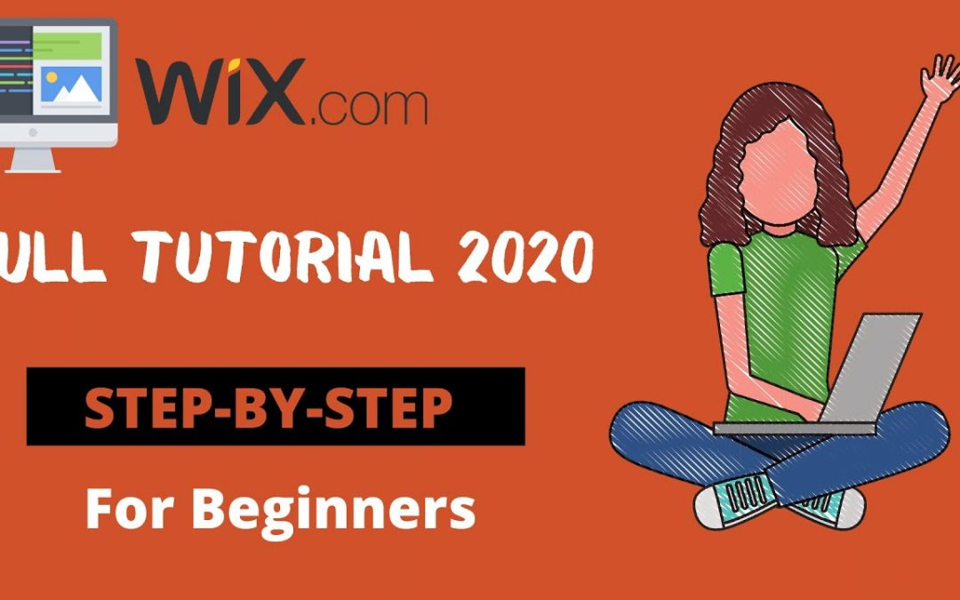 WIX Website Tutorial : How To Build A Website With WIX in [2020]