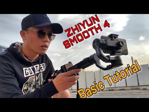 ZHIYUN SMOOTH 4 TUTORIAL
