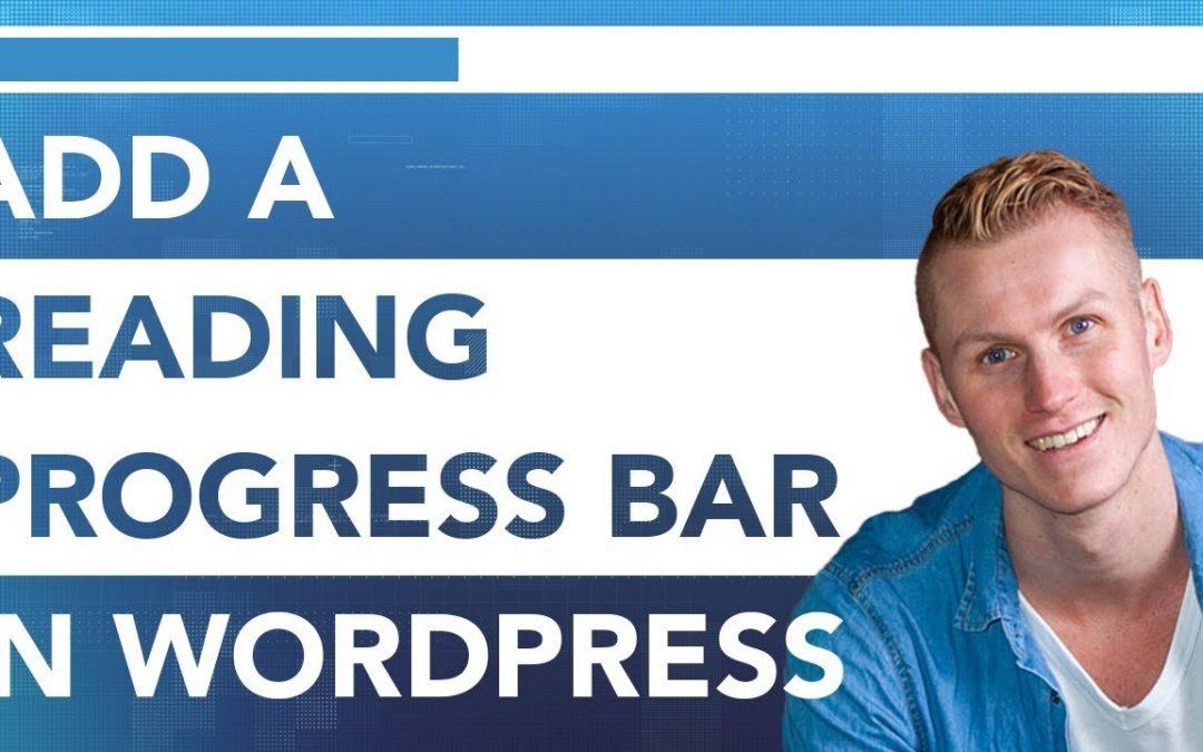 How To Add A Reading Progress Bar In Wordpress