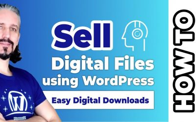How To Sell Digital Files Using WordPress: 2017 Step by Step Guide