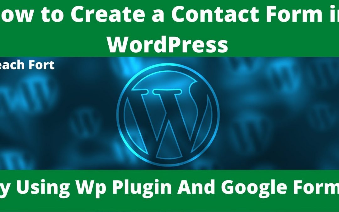 How to Create a Contact Form in WordPress | How To Add Google Forms To Your WordPress Website