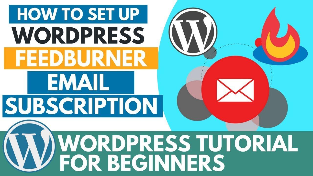 How to Set Up WordPress Feedburner Email Subscription - WordPress Plugins Series