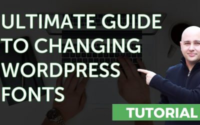 Ultimate Guide To Change Fonts In WordPress Websites