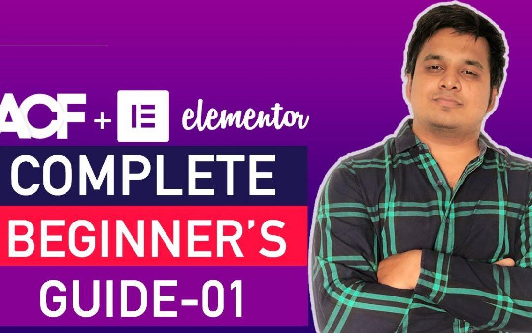 Advanced custom fields elementor pro tutorial and complete Wordpress beginner's guide(ACF)