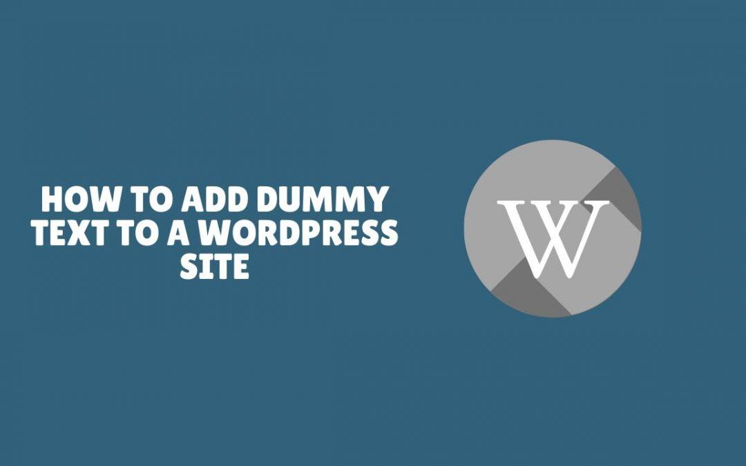How to Add Dummy Text to a WordPress Site
