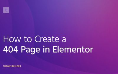 WordPress For Beginners – How to Create a 404 Page Template in WordPress using Elementor's Theme Builder