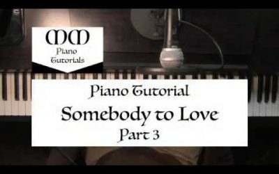 WordPress For Beginners – Somebody to Love ~ Piano Tutorial (Part 3)