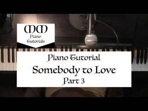 Somebody to Love ~ Piano Tutorial (Part 3)